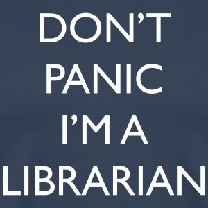 Don't panic I'm a librarian - Men's Premium T-Shirt