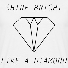 shine bright like a diamond Camisetas