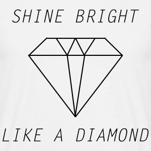 shine bright like a diamond Camisetas - Camiseta hombre