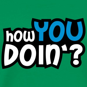 How You Doin Design T-skjorter - Premium T-skjorte for menn