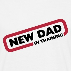 New Dad in Training T-Shirts