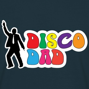 Disco Dad - Funny Gift for Dad T-Shirts - Men's T-Shirt