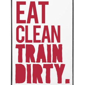 Eat clean train dirty | iPhone 4/4s cover - iPhone 4/4s Hard Case