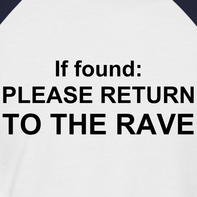 Return me to the rave. (Glow in the dark)