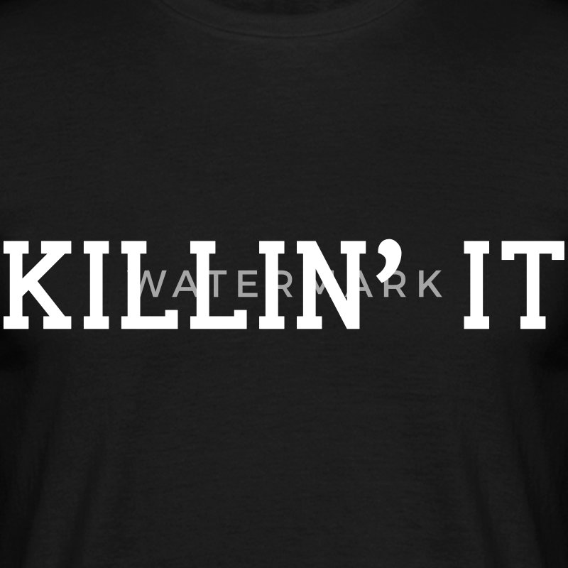 killin it T-Shirts - Männer T-Shirt