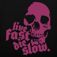 Diseño ~ Live Fast Die Slow