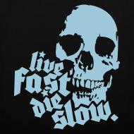 Diseño ~ Live Fast Die Slow (Azulado)