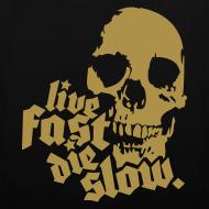 Diseño ~ Live Fast Die Slow (Dorado)