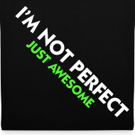 Diseño ~ i'm not perfect, just awesome (verde)