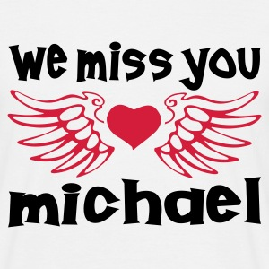 WE MISS YOU MICHAEL - HEART AND WINGS by THEBADADDTEE.COM by THEBADASSTEE.COM - Men's T-Shirt