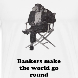Bankers make the world go round - Premium T-skjorte for menn