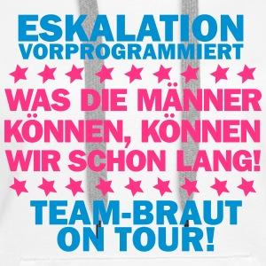 Team Braut - On tour Pullover & Hoodies - Frauen Premium Hoodie