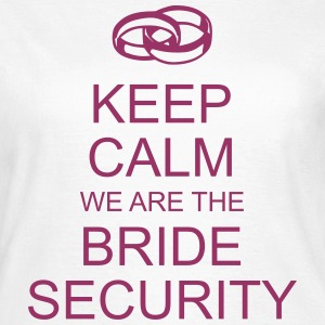 keep calm bride security T-Shirts - Frauen T-Shirt