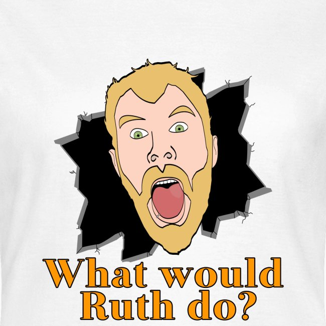 Women's What would Ruth do? Shirt