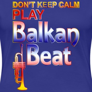 PLAY BALKAN BEAT - Frauen Premium T-Shirt