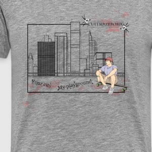 Your city, my playground - Men's Premium T-Shirt