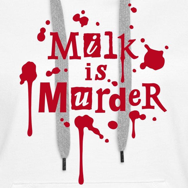 Womens Hoodie 'MILK is Murder' W