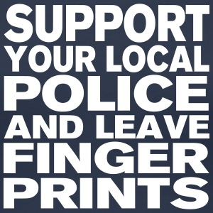 Support Your Local Police - Leave Fingerprints T-Shirts - Women's Premium T-Shirt