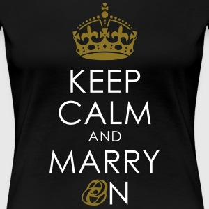 KEEP CALM AND MARRY ON - RING + KRONE T-Shirts - Frauen Premium T-Shirt