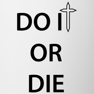Do it or Die 1c Butelki i kubki - Kubek