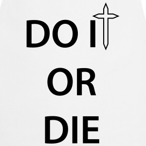 Do it or Die 1c  Aprons - Cooking Apron