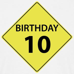 Traffic sign birthday 10  T-Shirts - Men's T-Shirt