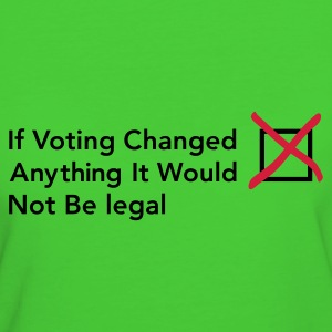 Light green If voting changed anything Women - Women's Organic T-shirt