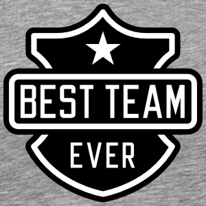 Best team ever T-Shirts - Men's Premium T-Shirt