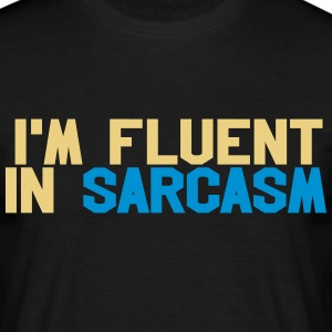 Fluent in sarcasm T-Shirts - Men's T-Shirt
