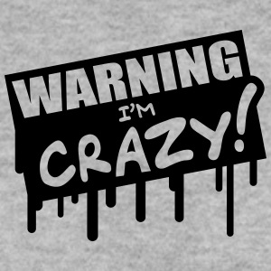 Warning Im Crazy Graffiti Felpe - Felpa da uomo