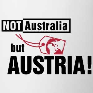 Not Australia but Austria Flaschen & Tassen - Tasse
