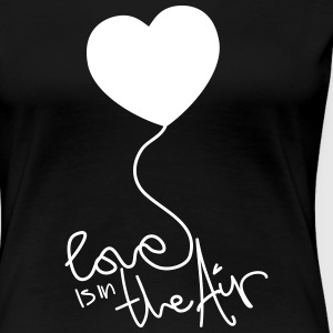 Love is in the Air T-Shirts - Frauen Premium T-Shirt