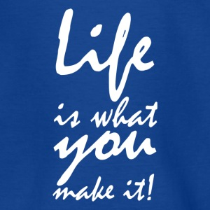 life is what you make it2 Shirts - Kids' T-Shirt