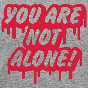 you are not alone T-Shirts - Men's Premium T-Shirt