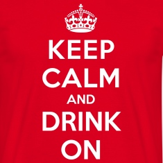 Keep calm and drink on Camisetas