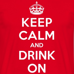 Keep calm and drink on T-shirts - T-shirt herr