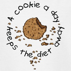 A cookie a day, keeps the diet away T-shirts