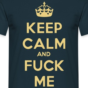 keep_calm_and_fuck_me T-shirts - T-shirt herr