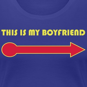 this is my boyfriend Tee shirts - T-shirt Premium Femme