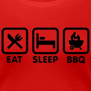 EAT - SLEEP - BBQ Tee shirts - T-shirt Premium Femme