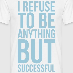 Successful T-Shirts - Männer T-Shirt