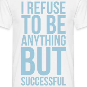 Successful T-Shirts - Men's T-Shirt