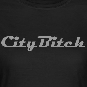 city Bitch T-Shirts - Frauen T-Shirt