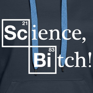 Science, Bitch! - Jesse Pinkman - Breaking Bad Hoodies & Sweatshirts - Women's Premium Hoodie