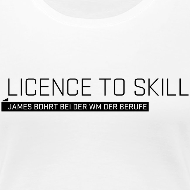 Licence to Skill  Women's T-Shirt