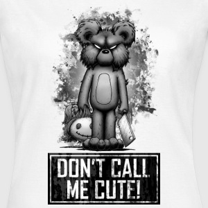 Teddy - Don't Call Me Cute Camisetas - Camiseta mujer