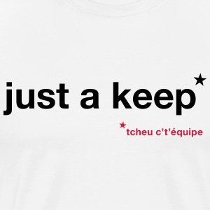 Just a Keep Shirt - Men - Männer Premium T-Shirt