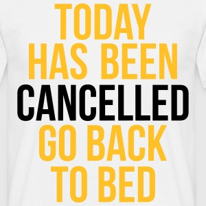 today has been cancelled T-shirts - T-shirt herr