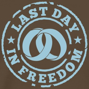 Last day in freedom T-Shirts - Männer Premium T-Shirt