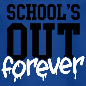 school's out forever Shirts - Teenage T-shirt